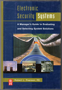 image of Electronic Security Systems: A Manager's Guide to Evaluating and Selecting System Solutions