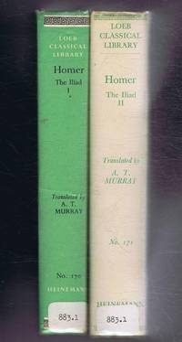 Homer, The Iliad, in two volumes, with an English translation by A T Murray