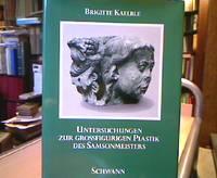 Untersuchungen zur Grossfigurigen Plastik des Samsonmeisters Beitr. Z.d. Bau- und...