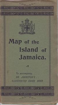 image of The Map of the Island of Jamaica To Accompany Dr. Johnston's Illustrated Guide Book