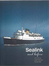 Sealink and Before by  Justin Merrigan & Bruce Peter John Hendy - 1st Edition - 2015 - from Allen Williams Books and Biblio.co.uk