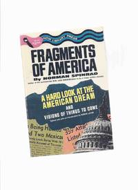 Fragments of America:  A Hard Look at the American Dream and Vision of Things to Come -by norman Spinrad / NOW Library Press by  Norman; Edited By Roger Lovin Spinrad - Paperback - First Edition - 1970 - from Leonard Shoup  (SKU: 160017)