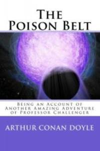 The Poison Belt: Being an Account of Another Amazing Adventure of Professor Challenger by Arthur Conan Doyle - Paperback - 2009-10-11 - from Books Express and Biblio.com