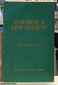 image of Towards a New Society; A New Day Has Begun
