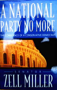 SIGNED A National Party No More by Zell Miller - Signed First Edition - 2003 - from Meadowsage Books and Biblio.com