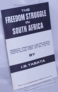 image of The freedom struggle in South Africa; Presidential address delivered at the First National Conference of the African People's Democratic Union of Southern Africa.  April, 1962, in Cape Town