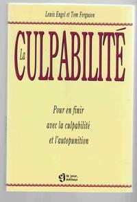 La Culpabilite Pour En Finir Avec La Culpabilite Et L'Autopunition