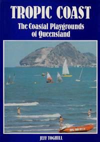 Tropic Coast.  The Coastal Playgrounds of Queensland.