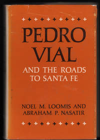 Pedro Vial and the Roads to Santa Fe (The American Exploration and Travel Series)