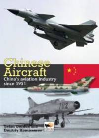Chinese Aircraft: China's Aviation Industry Since 1951 by Yefim Gordon - Hardcover - 2008-04-09 - from Books Express (SKU: 190210904X)