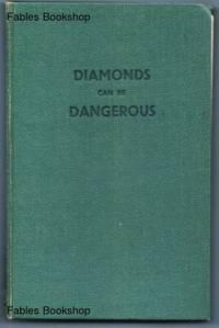 DIAMONDS CAN BE DANGEROUS.