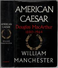 American Caesar: Douglas MacArthur 1880   1964