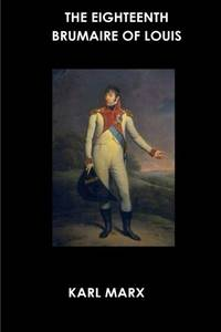 The Eighteenth Brumaire of Louis Bonaparte by  Karl Marx - Paperback - from World of Books Ltd (SKU: GOR010719153)