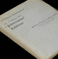 Critical Examination of Dr. G. Birkbeck Hill's Johnsonian Editions issued by the Clarendon Press,...
