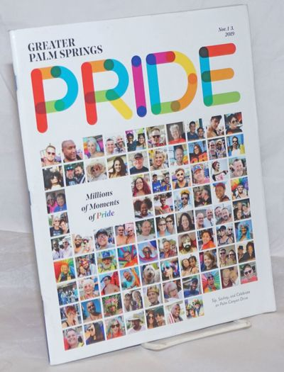 Palm Springs: Greater Palm Springs Pride, 2019. Magazine. 160p., 8.25x10.5 inches, articles, event c...