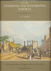 Coloured Views on the Liverpool and Manchester Railway. A Facsimile of the original edition published by R. Ackermann in 1831, with an Introduction