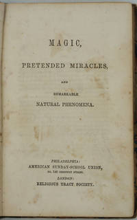 image of Magic, Pretended Miracles and Remarkable Natural Phenomena
