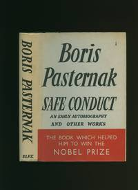Safe Conduct; An Early Autobiography and Other Works Including Five Lyric Poems by Pasternak, Boris [1890-1960] Translated by Alec Brown and Lydia Pasternak-Slater - 1959
