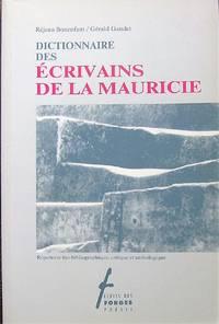 Dictionnaire des écrivains de la Mauricie: Répertoire bio-bibliographique, critique et… by  Gérald  Réjean; Gaudet - Paperback - 1991 - from Librairie La Foret des livres (SKU: R1474)