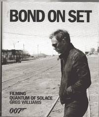 image of Bond on Set : Filming Quantum of Solace