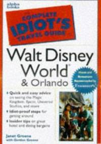 The Complete Idiot's Travel Guide to Walt Disney World