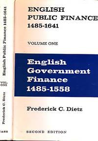 English Public Finance 1845 - 1641. Volume One