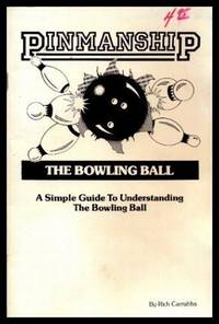image of PINMANSIP - The Bowling Ball - A Simple Guide to Understanding the Bowling Ball
