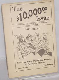 The $10,000 Issue: sponsoring the $10,000-a-family income limitation plan. Security, peace, plenty and playtime to America's millions