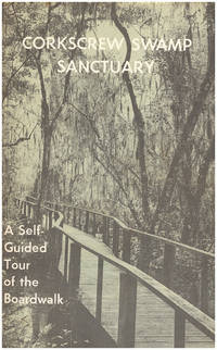 Corkscrew Swamp Sanctuary: A Self-guided Tour of the Boardwalk