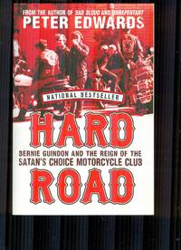 Hard Road. Bernie Guindon and the Reign of the Satan's Choice Motorcycle Club
