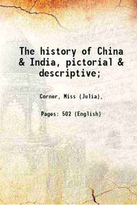 image of The history of China_India, pictorial_descriptive; 1840 [Hardcover]