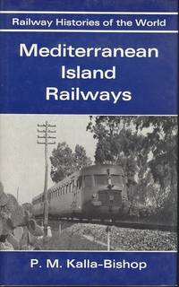 Mediterranean Island Railways (Railway Histories of the World)