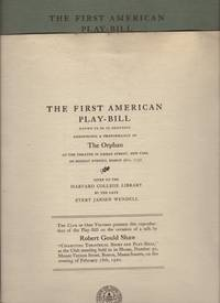 image of FIRST AMERICAN PLAY-BILL known to be in existence announcing a Performance of The Orphan at the Theatre in Nassau Street, New York on Monday evening, March 26th, 1750 given to the Harvard College Library by the Late Evert Jansen Wendell, The.