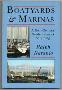 image of Boatyards and Marinas: a Boat Owners Guide to Smart Shopping