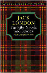 image of Jack London: Favorite Novels and Stories: Four-Book Collection (Dover Thrift Editions)