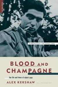 image of Blood And Champagne: The Life And Times Of Robert Capa