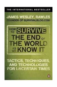 image of How to Survive The End Of The World As We Know It: From Financial Crisis to Flu Epidemic