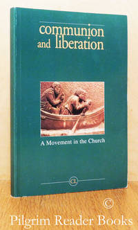 Communion and Liberation: A Movement in the Church.