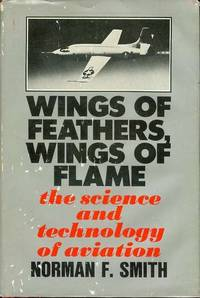 image of Wings of Feathers, Wings of Flame: The Science and Technology of Aviation
