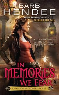 In Memories We Fear : A Vampire Memories Novel