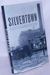 image of Silvertown: The lost story of a strike that shook London and helped launch the modern labor movement