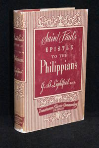 Saint Paul's Epistle to the Philippians; A Revised Text with Introduction, Notes, and...
