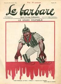 Le Barbare: Illustré Satyrique Hebdomadaire. No. 1 (25 October 1914) through No. 5 (22 November 1914) (all published)