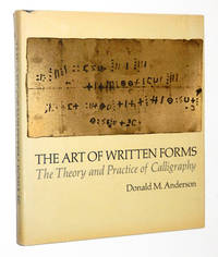 The Art of Written Forms: The Theory and Practice of Calligraphy