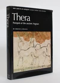 image of Thera: Pompeii of The Ancient Aegean - Excavations at Akrotiri 1967-79