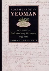 image of North Carolina Yeoman The Diary of Basil Armstrong Thomasson, 1853-1862