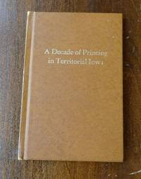 image of A Decade of Printing in Territorial Iowa