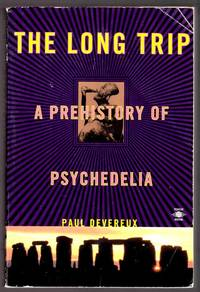 The Long Trip: The Prehistory of Psychedelia by Paul Devereux
