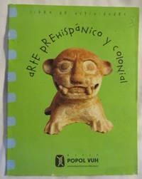 Conozcamos El Arte Prehispanico Y Colonial. Vol. I: Libros De Actividades