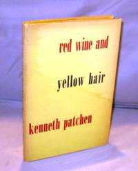 Red Wine and Yellow Hair: Poems.